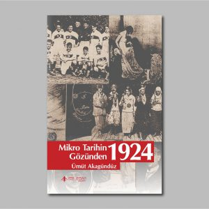 mikro-tarihin-gozunden-1924-umut-akagunduz