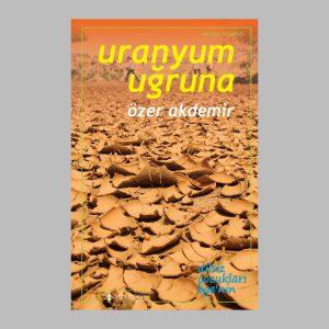 uranyum-ugruna-ozer-akdemir