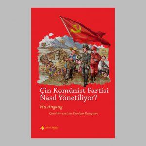 çin komünist partisi nasıl yönetiliyor site kapak