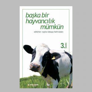 Ürün Detay Başka Bir Hayvancılık Mümkün 3. Baskı